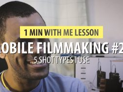 5 Shot Techniques I Use In Mobile Filmmaking