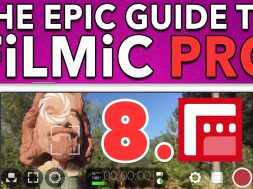 Ep. 8 Setting Your Frame Rate – Epic Guide to FiLMiC Pro