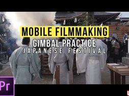 Gimbal Practice Japanese Festival… Samsung S7 Edge & Zhiyun-Smooth-Q