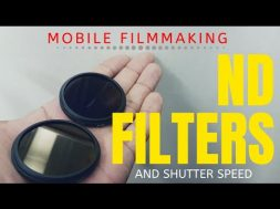 Mobile Filmmaking ND Filters & Shutter Speed (IGT.V.)