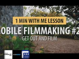 Tutorial 26: Mobile Filmmaking…. Practicing Filmmaking