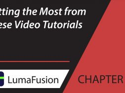 1-1 Getting the Most from These Video Tutorials in LumaFusion
