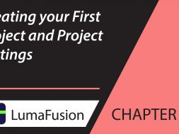 3-1 Your First Project: Creating & Project Settings in LumaFusion