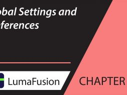 3-2 Your First Project: Global Settings and Preferences in LumaFusion