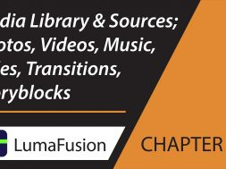 5-1 Media Library: Sources; Photos, Videos, Music, Titles, Transitions, Storyblocks in LumaFusion