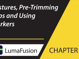 8-2 The Preview: Gestures, Pre-Trimming Clips, and Markers in LumaFusion