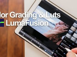 Color grading & Luts – Lumafusion tutorial Part 2