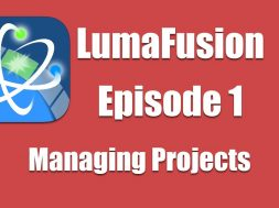 Ep 1 Introduction: Creating and Managing Projects in LumaFusion