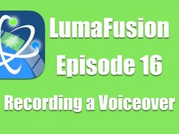 Ep 16 Audio: How to Record a Voiceover in Luma Fusion