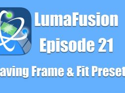 Ep 21 Color & Effects: Saving Frame and Fit Presets