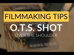 Filmmaking Tips | The O.T.S. Shot | Over The Shoulder