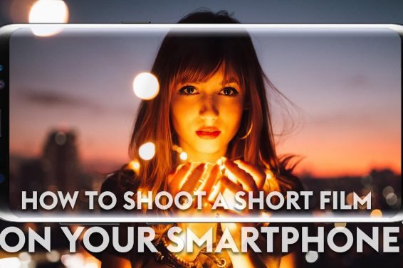 How to Shoot a Short Film on Your Smartphone