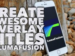 LumaFusion How to Create Awesome Titles with Overlay Videos & Royalty Free Music