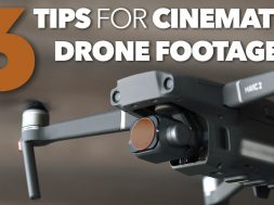 6 Tips for Cinematic Drone Footage