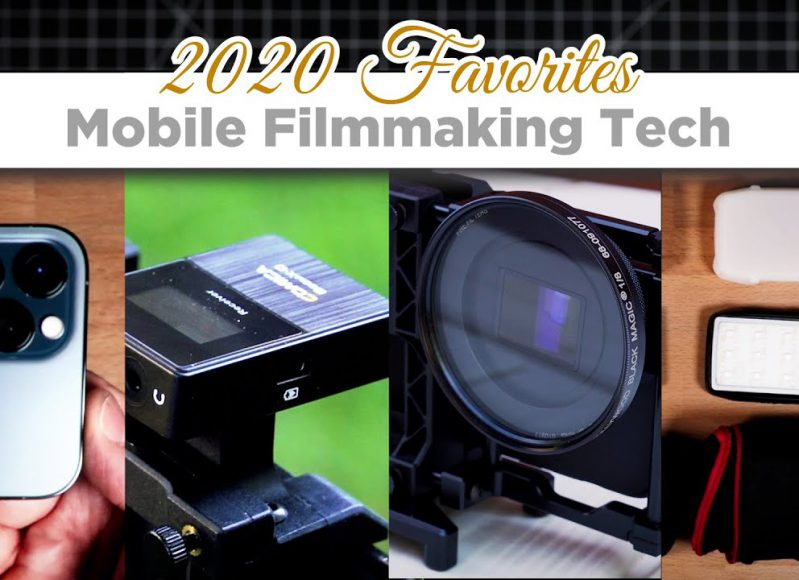 Favorite MOBILE FILMMAKING Tech of 2020