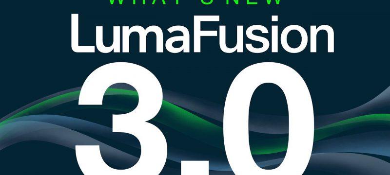 LumaFusion 3.0 | What's New!